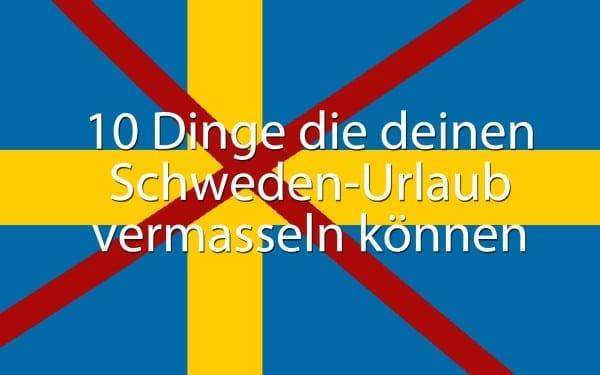 10 Dinge gegen Schweden-Urlaub