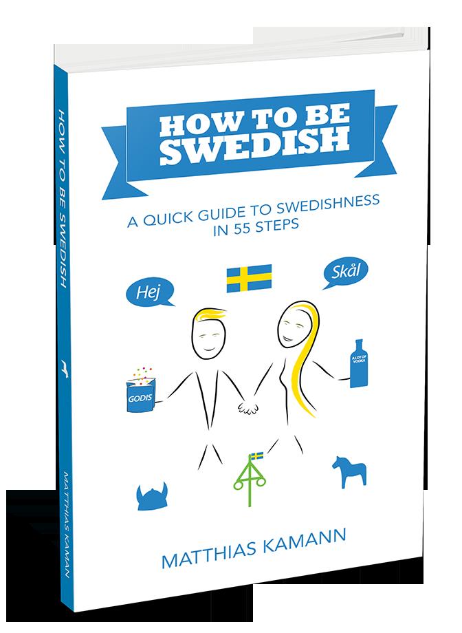 How to be Swedish - by Matthias Kamann