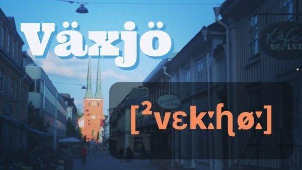 Växjö pronunciation - how to pronounce Vaxjo correctly