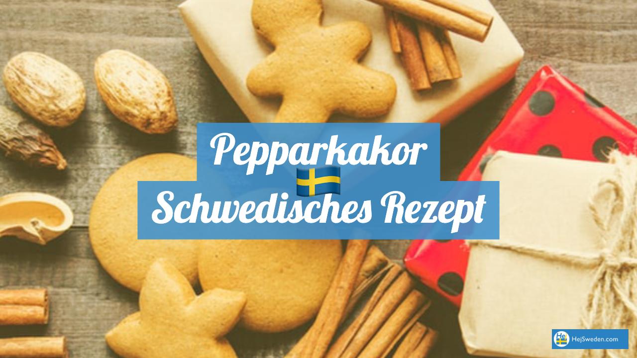 Pepparkakor schwedisches Rezept Pfefferkuchen Plätzchen aus Schweden